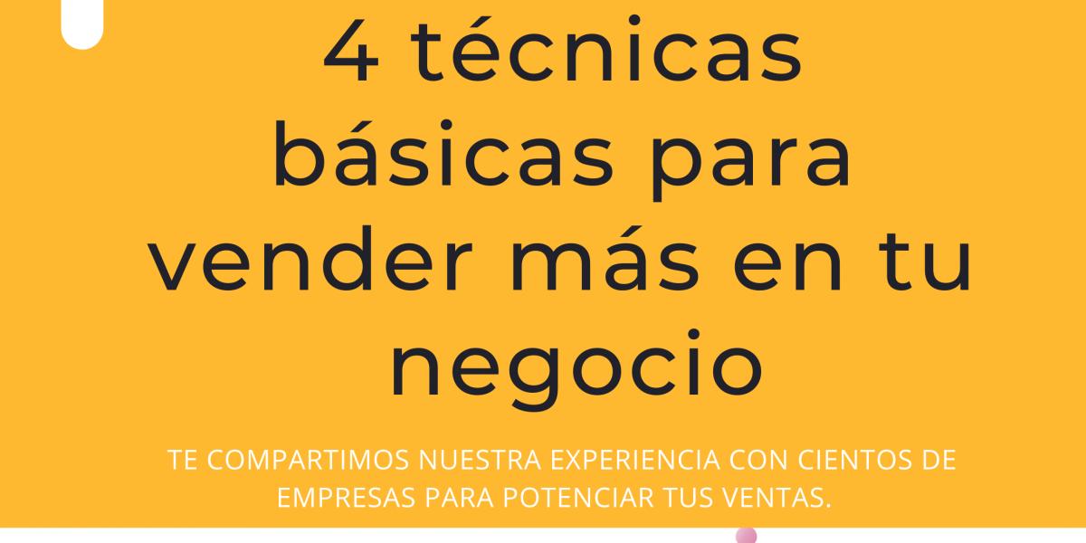 4 técnicas básicas para conseguir más ventas