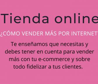 Tienda online ¿Cómo vender más por internet.
